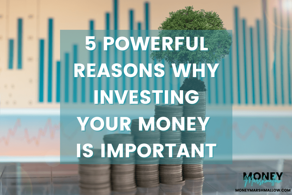 5 powerful reasons why investing is important